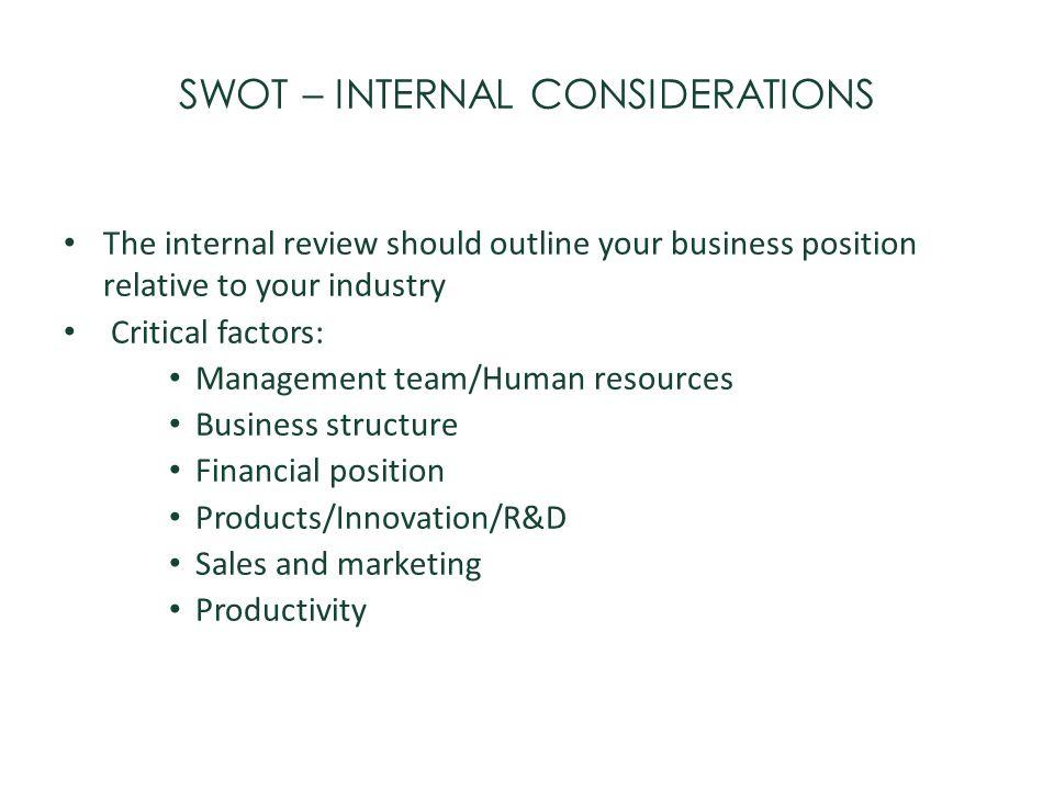 SWOT – INTERNAL CONSIDERATIONS