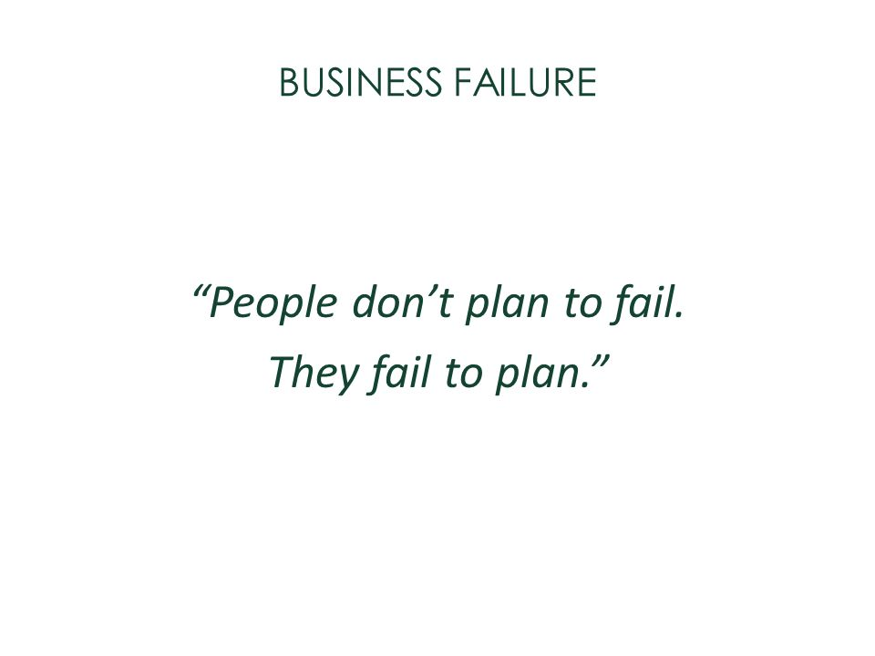 People don't plan to fail.