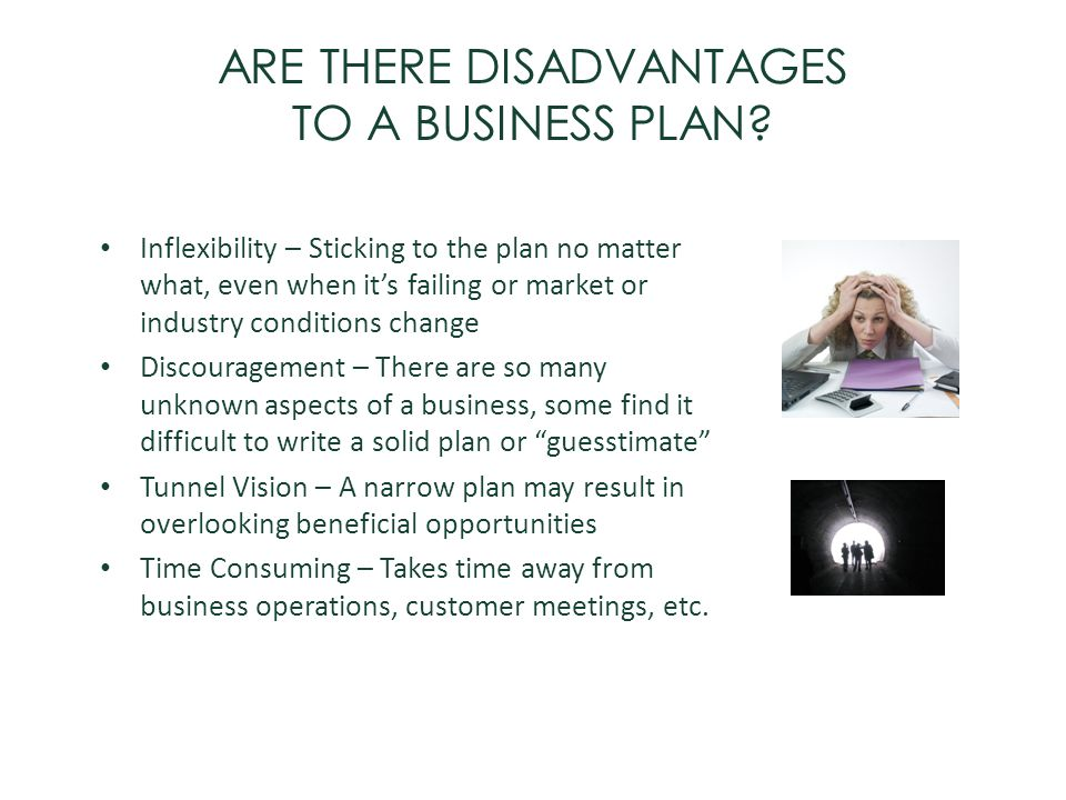 ARE THERE DISADVANTAGES TO A BUSINESS PLAN