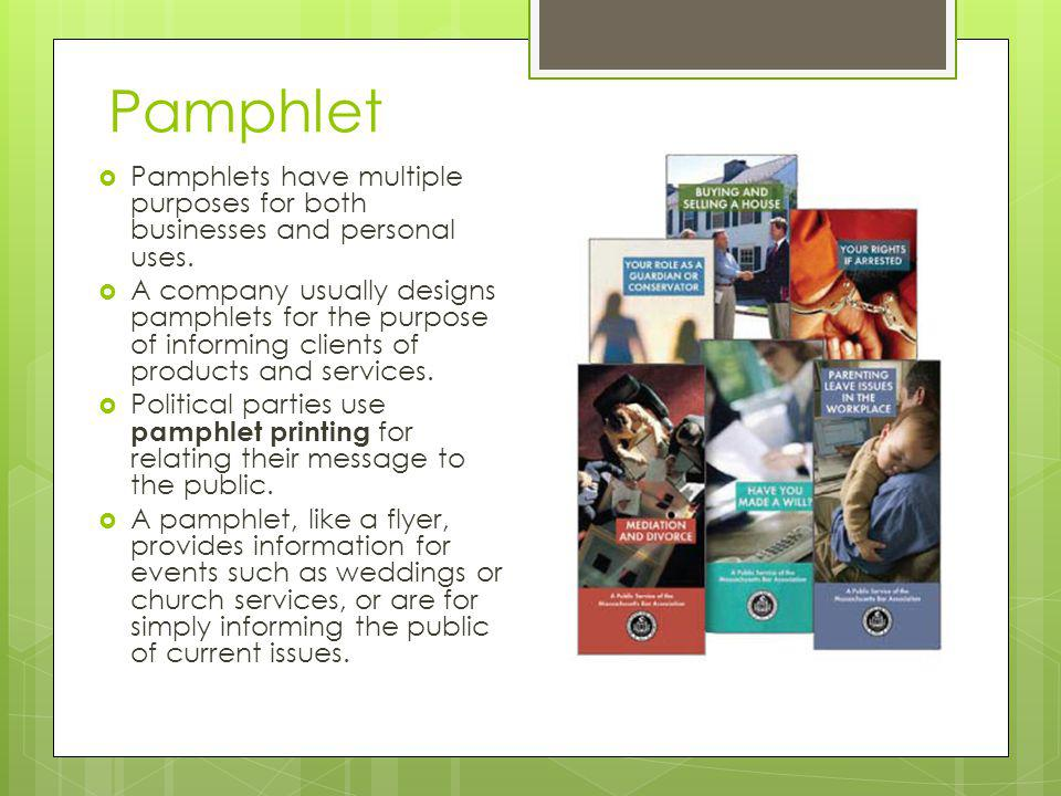 Pamphlet Pamphlets have multiple purposes for both businesses and personal uses.