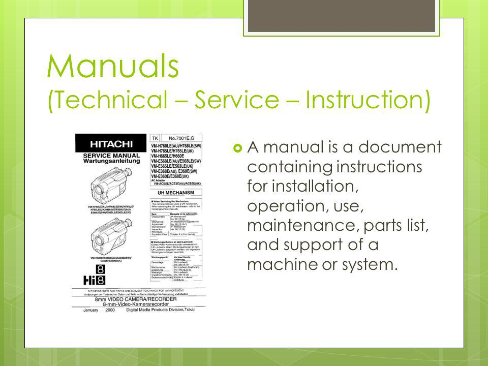 Manuals (Technical – Service – Instruction)