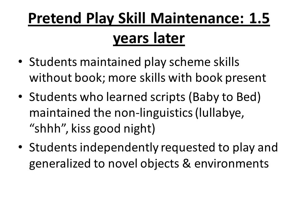 Pretend Play Skill Maintenance: 1.5 years later