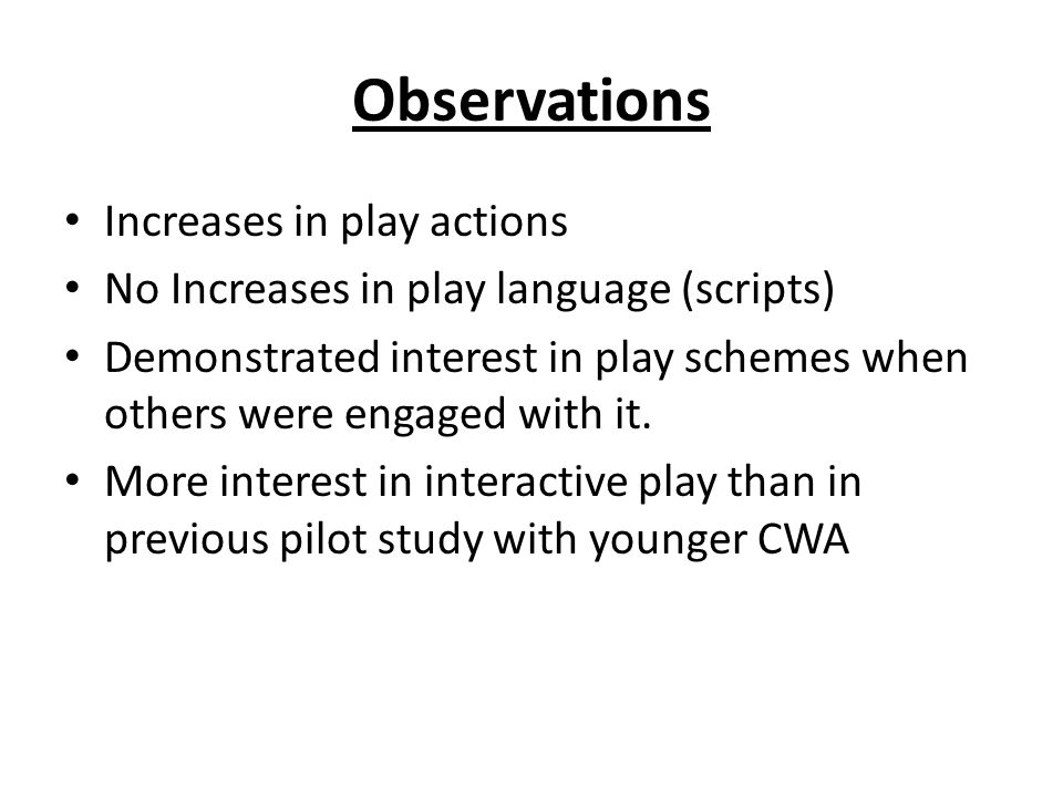 Observations Increases in play actions