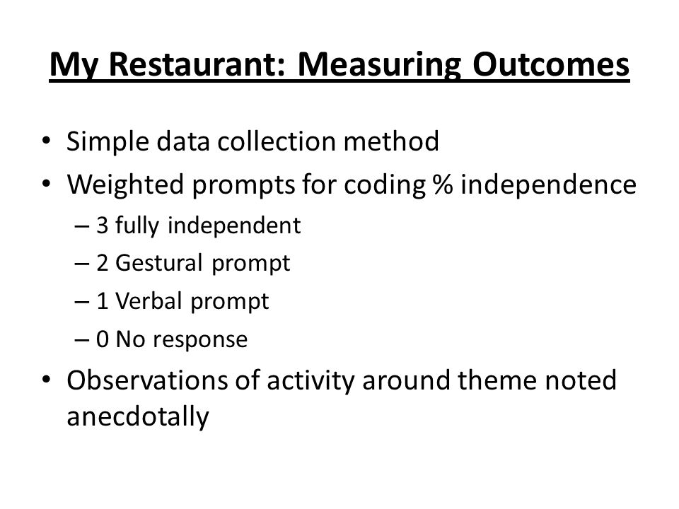 My Restaurant: Measuring Outcomes