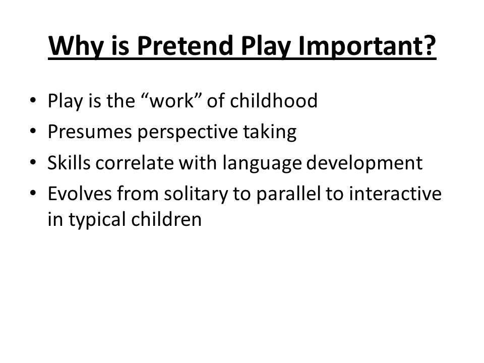 Why is Pretend Play Important