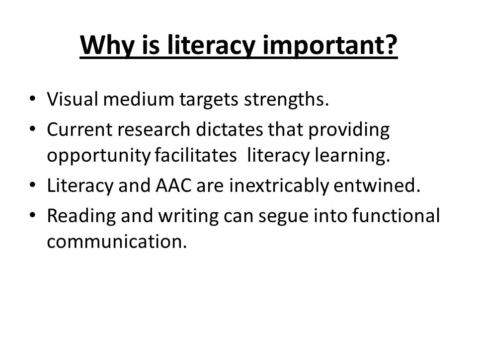 Why is literacy important