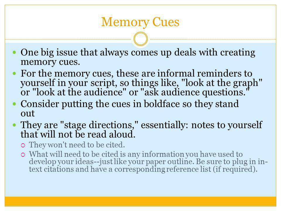 Memory Cues One big issue that always comes up deals with creating memory cues.