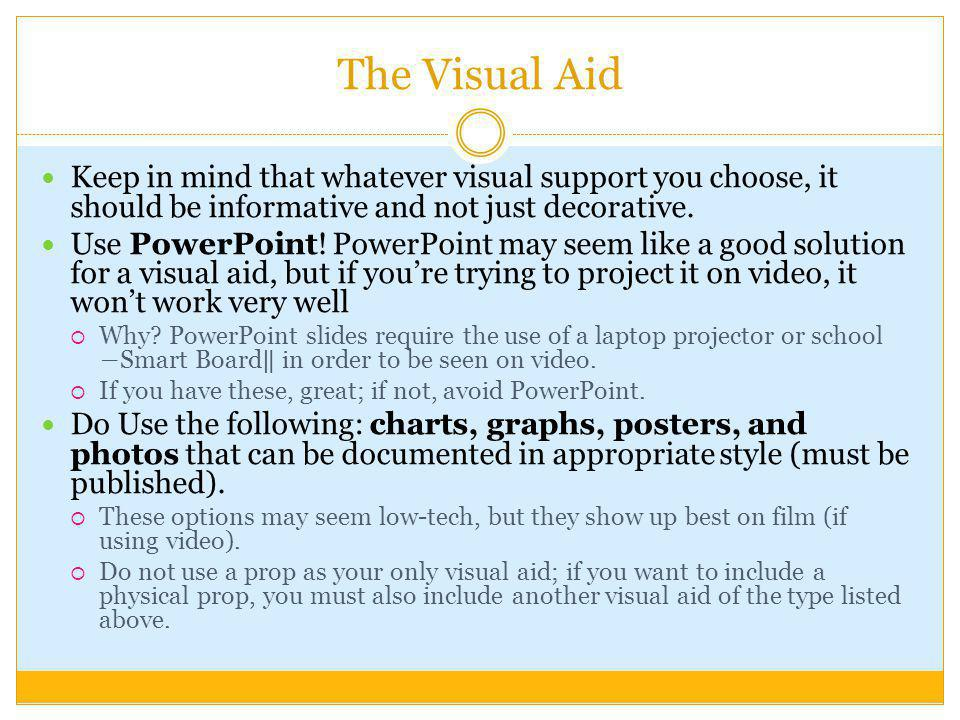 The Visual Aid Keep in mind that whatever visual support you choose, it should be informative and not just decorative.