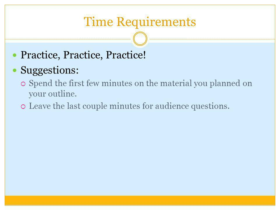 Time Requirements Practice, Practice, Practice! Suggestions: