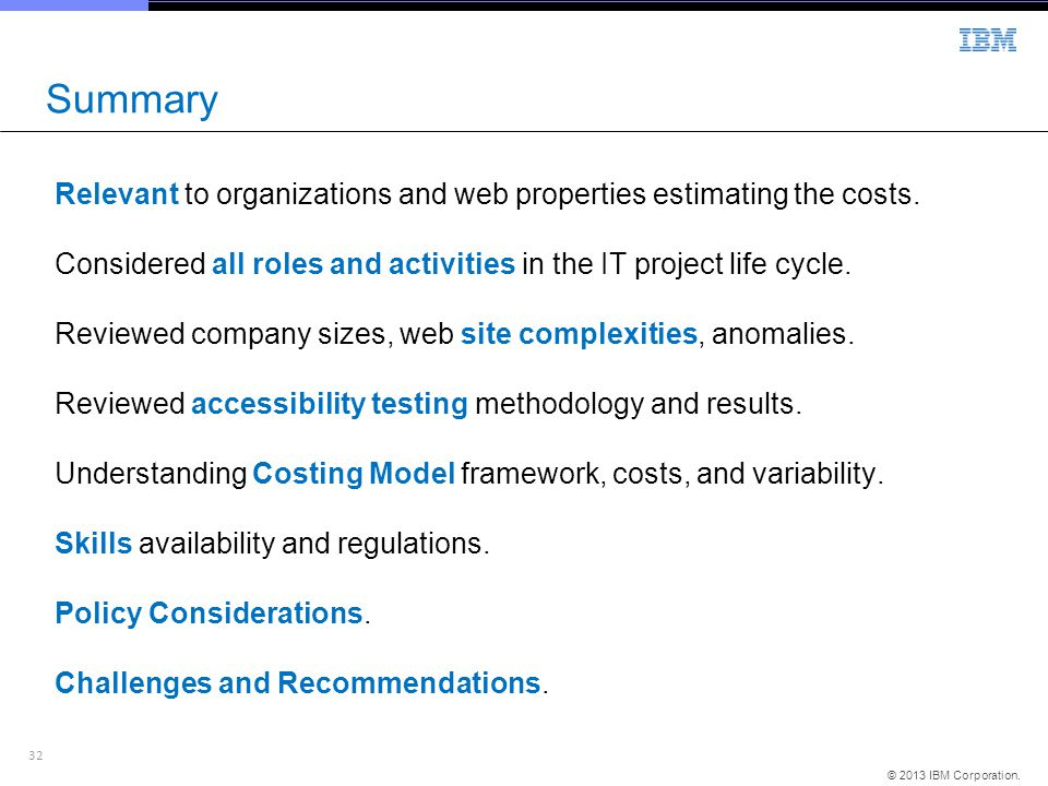 Summary Relevant to organizations and web properties estimating the costs. Considered all roles and activities in the IT project life cycle.