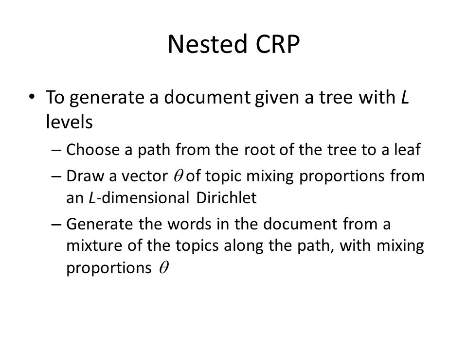 Nested CRP To generate a document given a tree with L levels