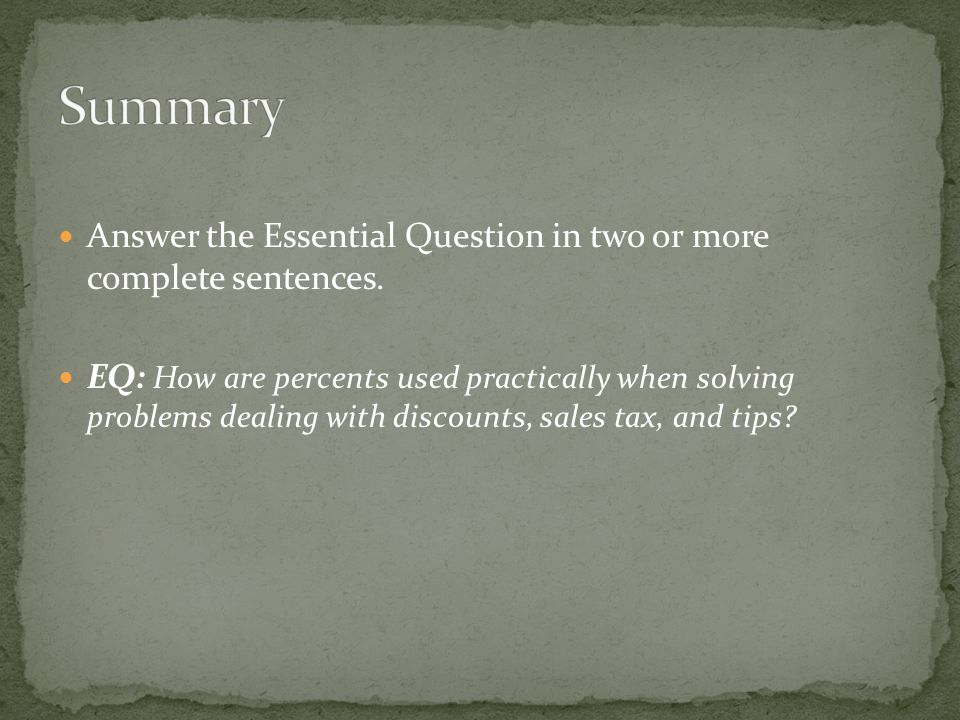 Summary Answer the Essential Question in two or more complete sentences.