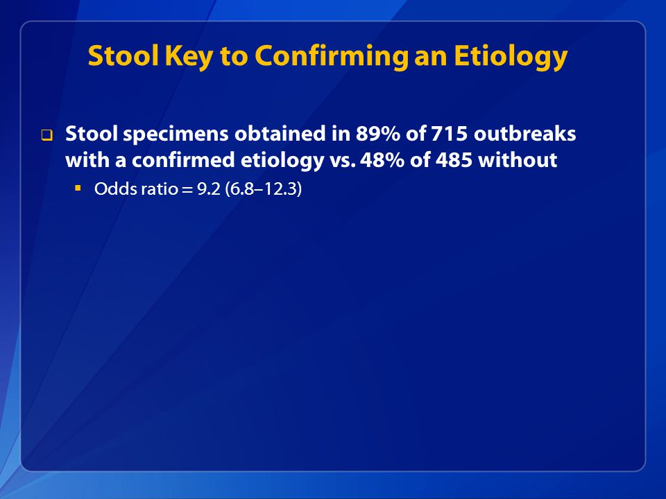 Stool Key to Confirming an Etiology