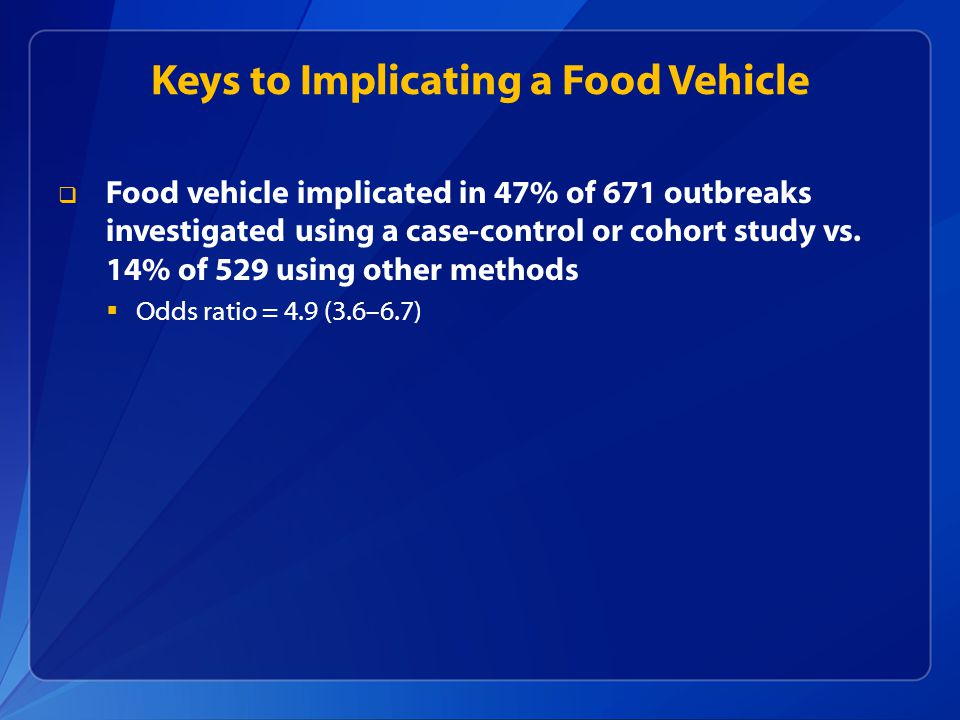 Keys to Implicating a Food Vehicle