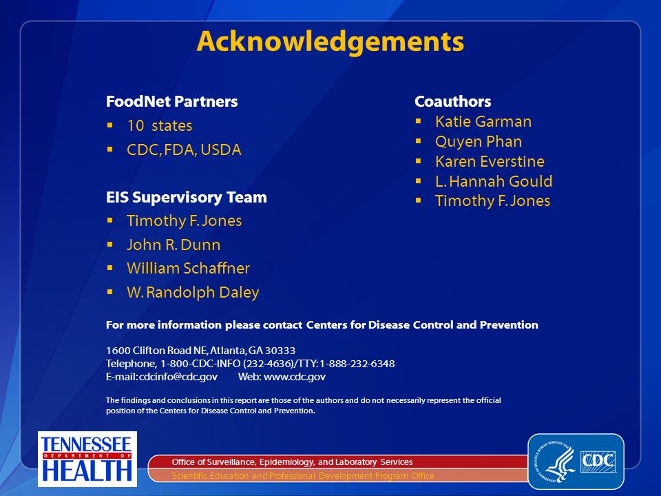 Acknowledgements FoodNet Partners 10 states CDC, FDA, USDA