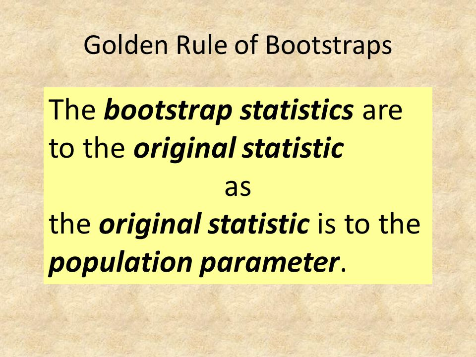 Golden Rule of Bootstraps