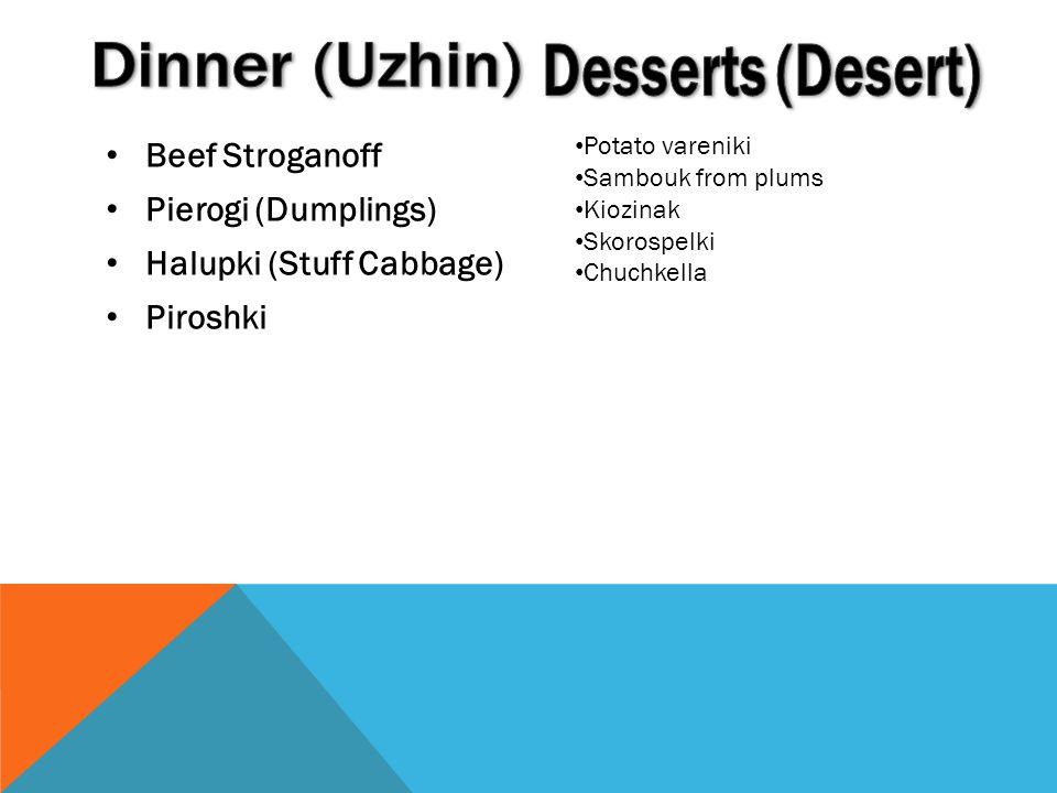 Dinner (Uzhin) Desserts (Desert) Beef Stroganoff Pierogi (Dumplings)