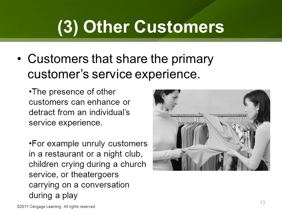 (3) Other Customers Customers that share the primary customer's service experience.