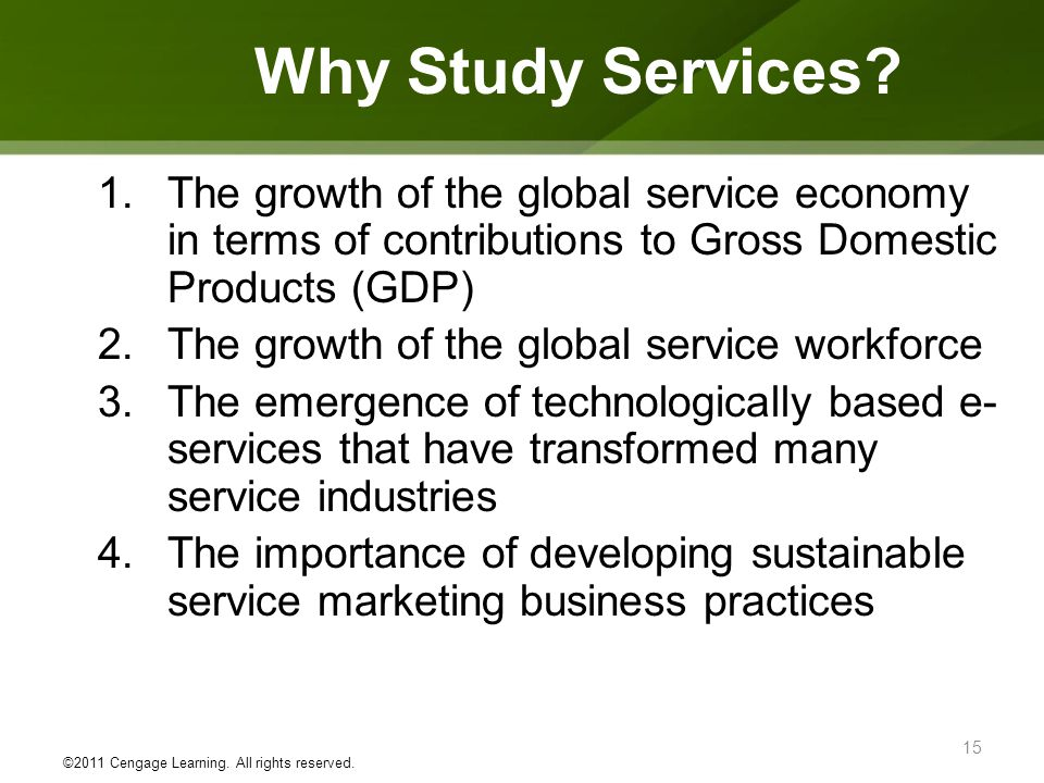 Why Study Services The growth of the global service economy in terms of contributions to Gross Domestic Products (GDP)