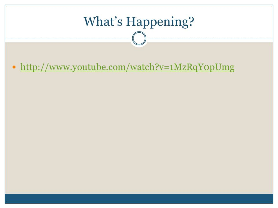 What's Happening http://www.youtube.com/watch v=1MzRqY0pUmg