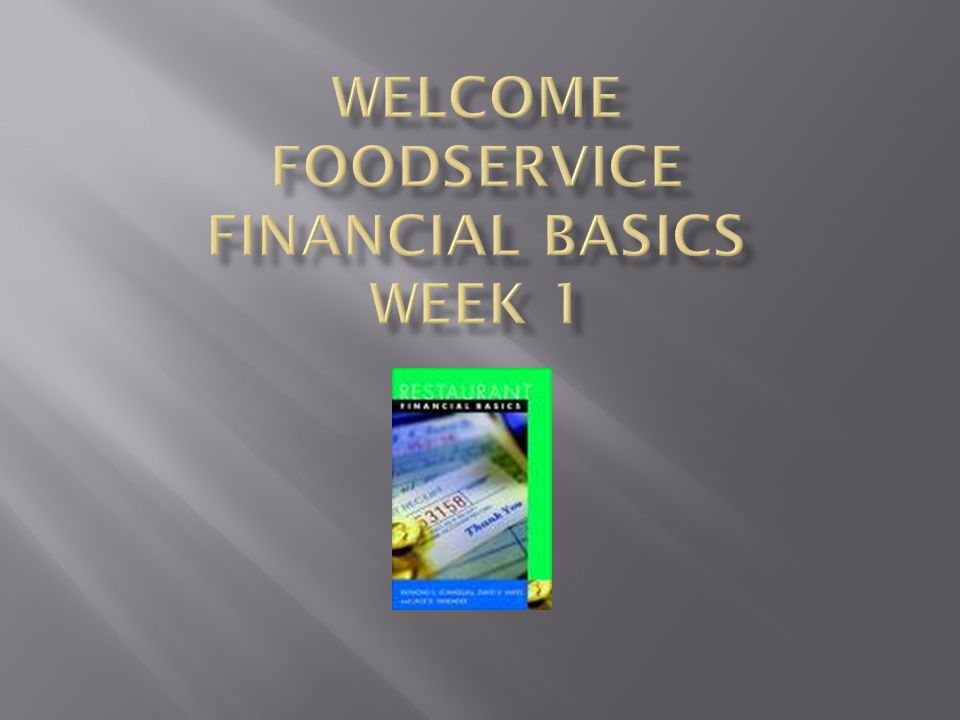 Welcome Foodservice Financial Basics Week 1