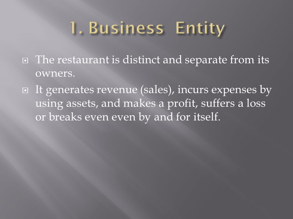 1. Business Entity The restaurant is distinct and separate from its owners.