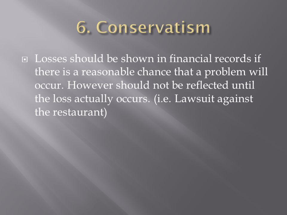 6. Conservatism