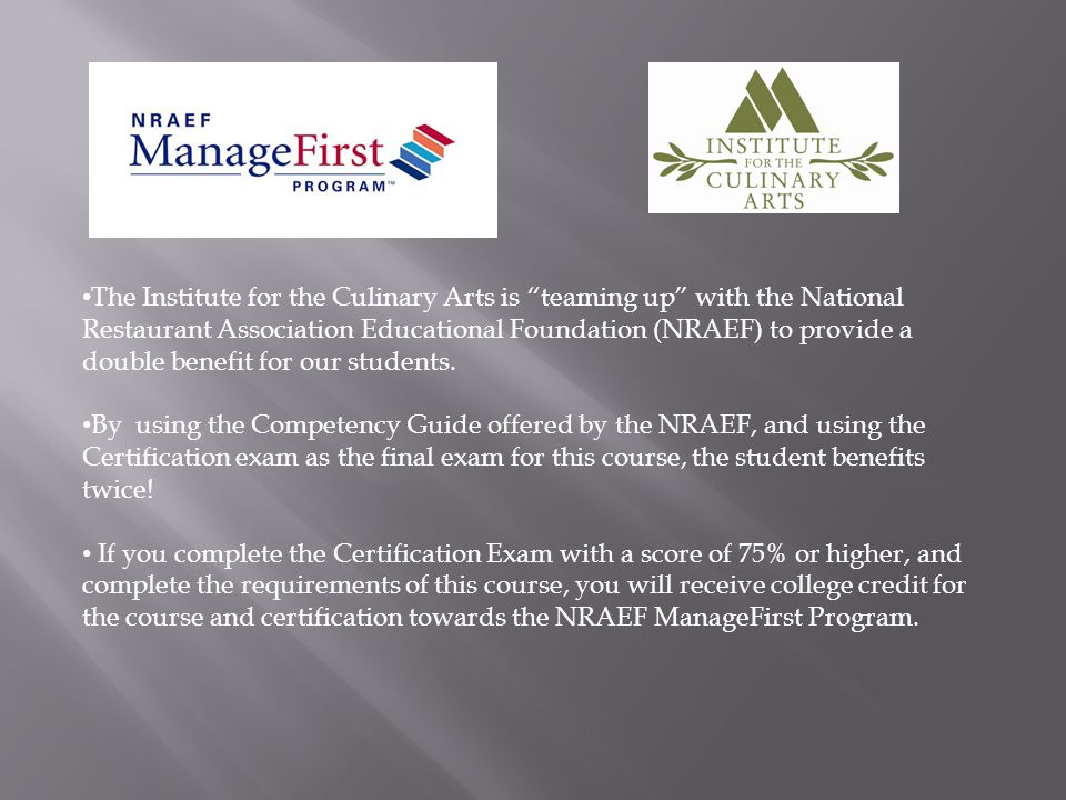 The Institute for the Culinary Arts is teaming up with the National Restaurant Association Educational Foundation (NRAEF) to provide a double benefit for our students.