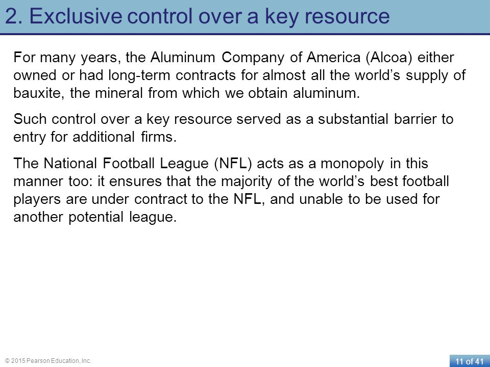2. Exclusive control over a key resource