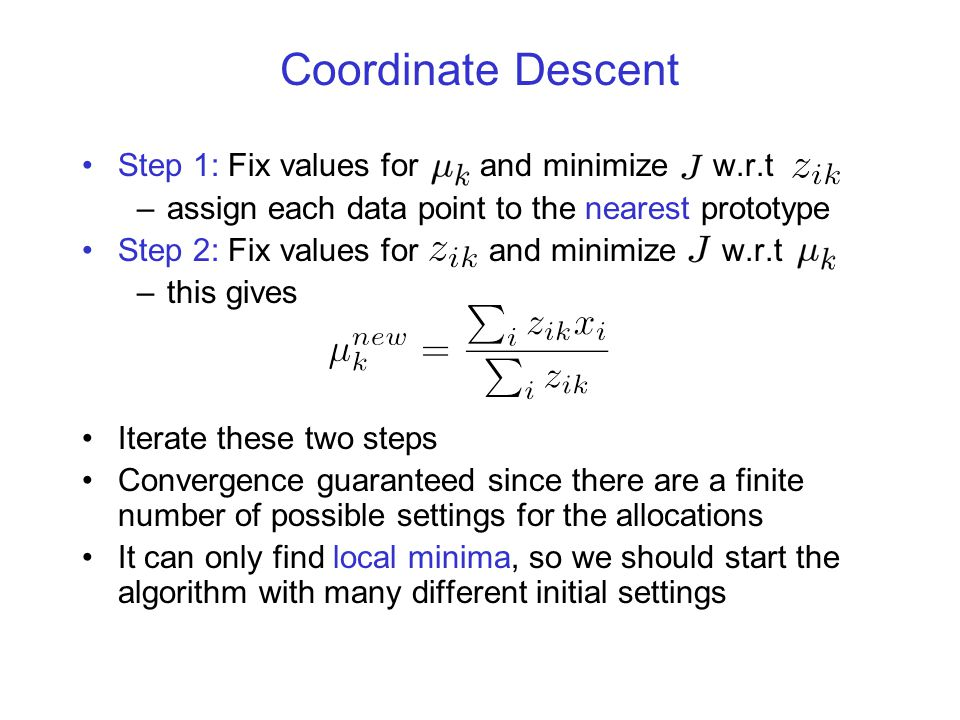 Coordinate Descent Step 1: Fix values for and minimize w.r.t
