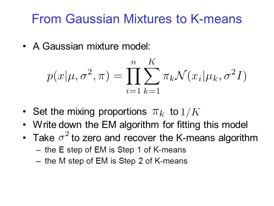 From Gaussian Mixtures to K-means