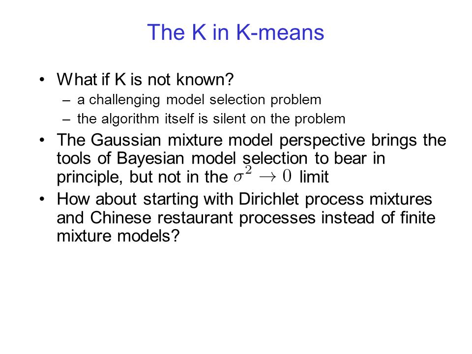 The K in K-means What if K is not known
