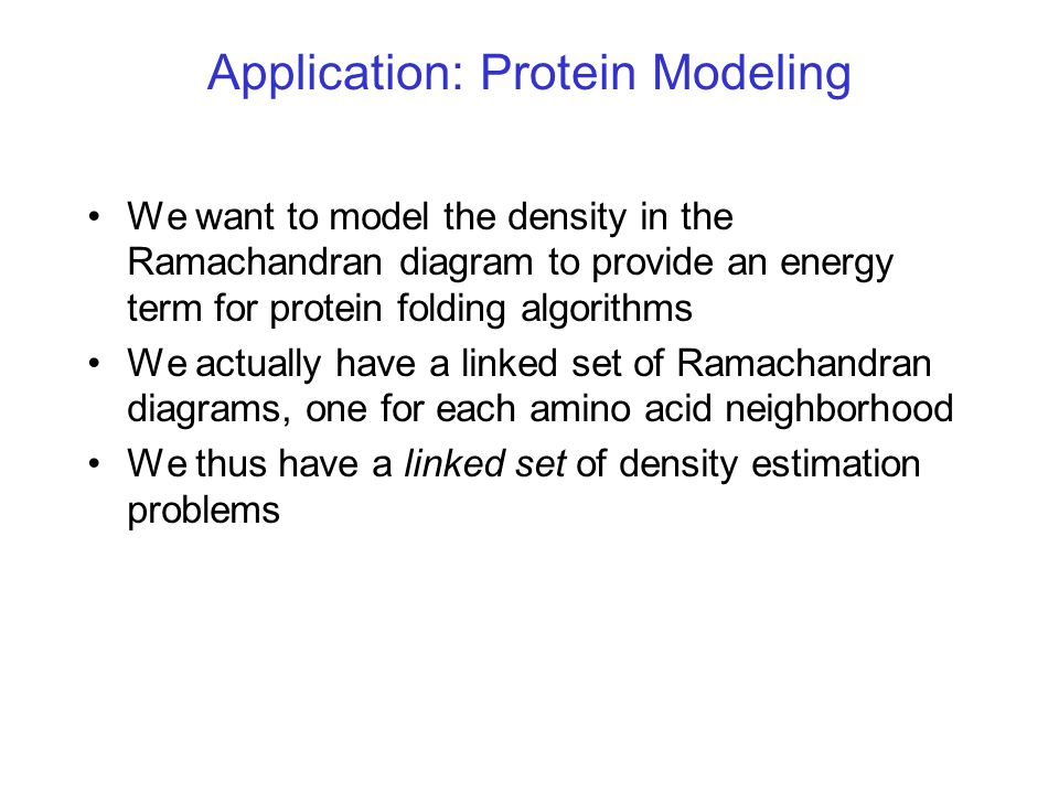 Application: Protein Modeling