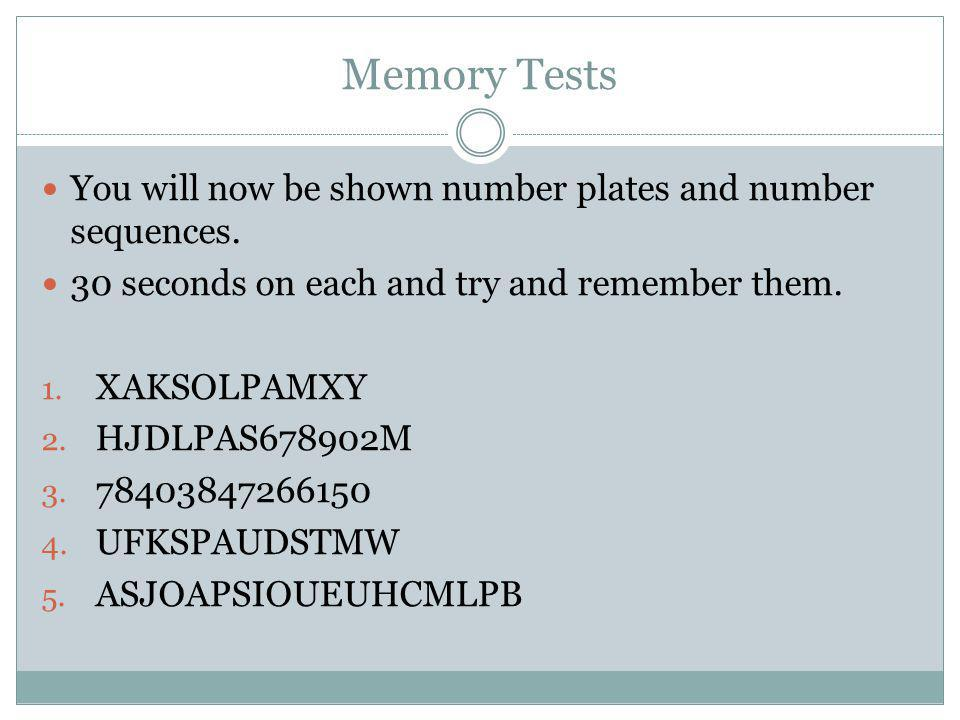 Memory Tests You will now be shown number plates and number sequences.