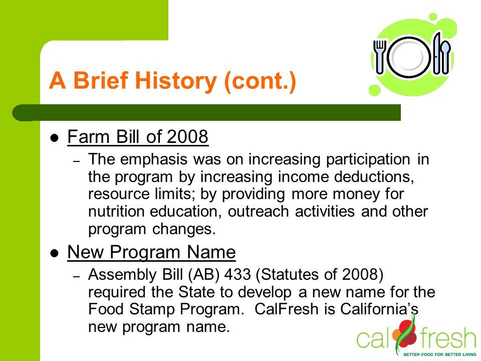 A Brief History (cont.) Farm Bill of 2008 New Program Name