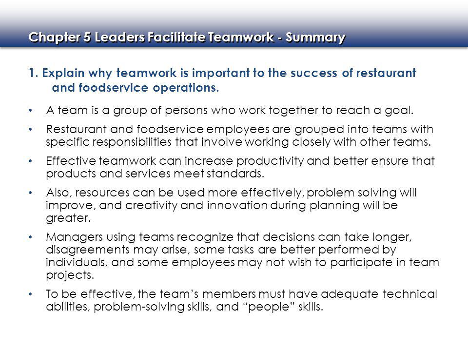 1. Explain why teamwork is important to the success of restaurant and foodservice operations.