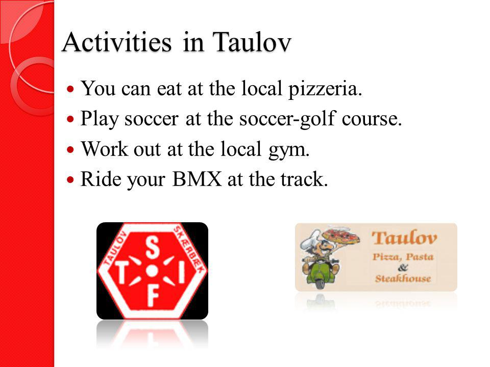 Activities in Taulov You can eat at the local pizzeria.