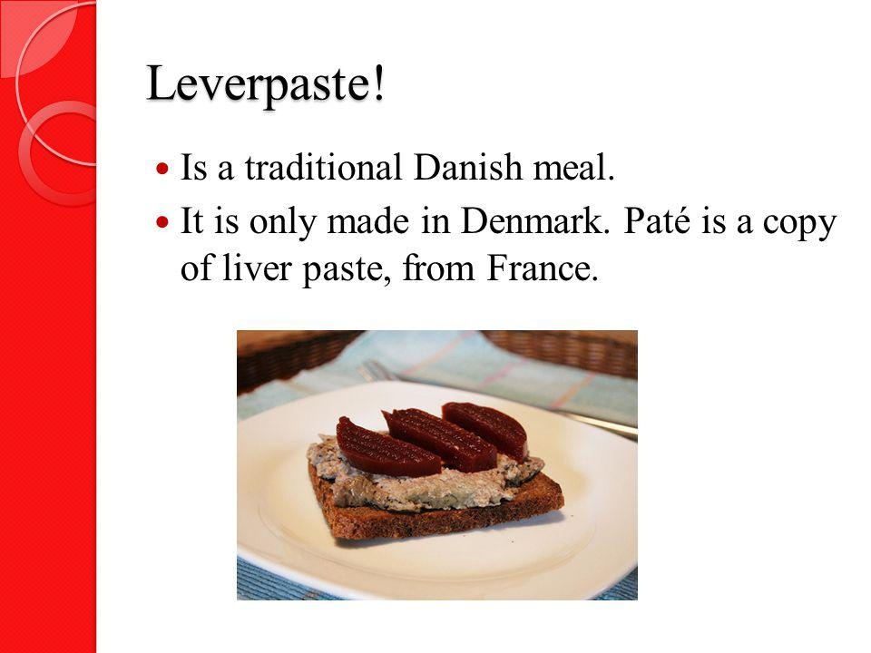Leverpaste! Is a traditional Danish meal.