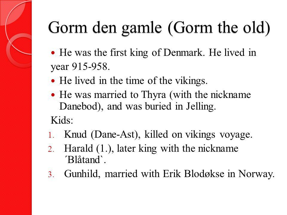 Gorm den gamle (Gorm the old)