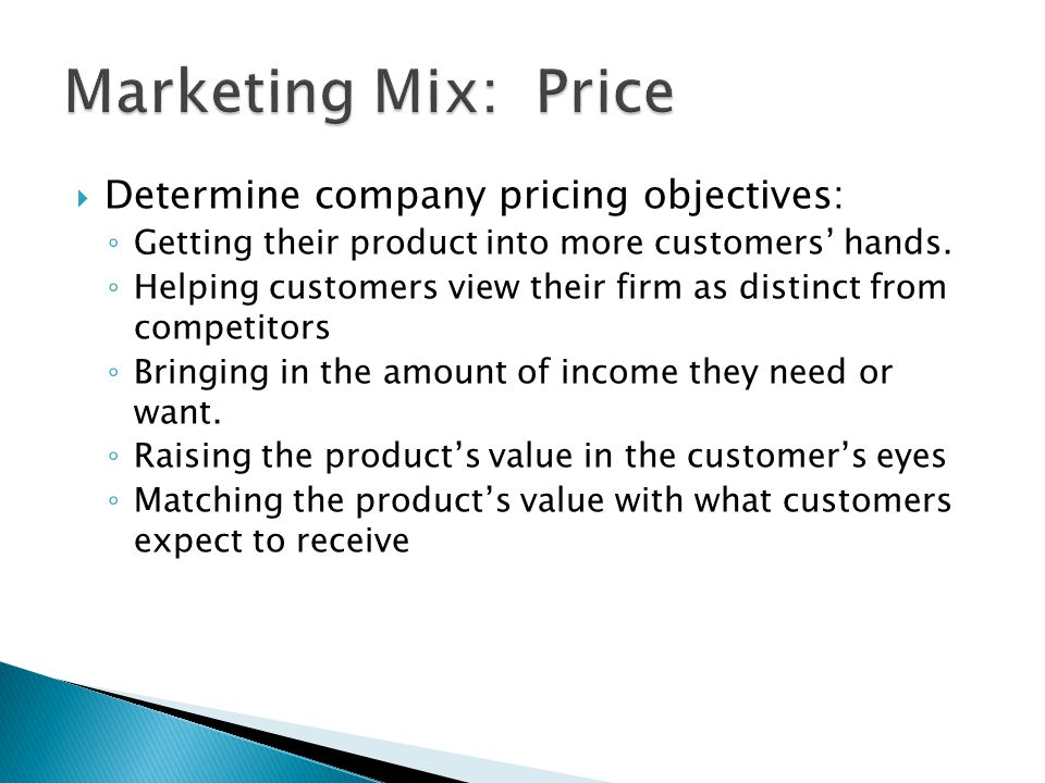 Marketing Mix: Price Determine company pricing objectives: