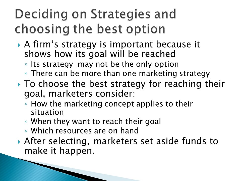 Deciding on Strategies and choosing the best option