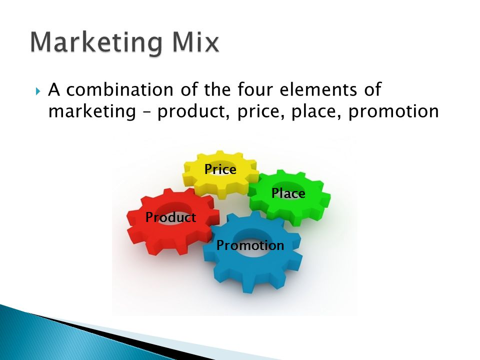Marketing Mix A combination of the four elements of marketing – product, price, place, promotion. Price.