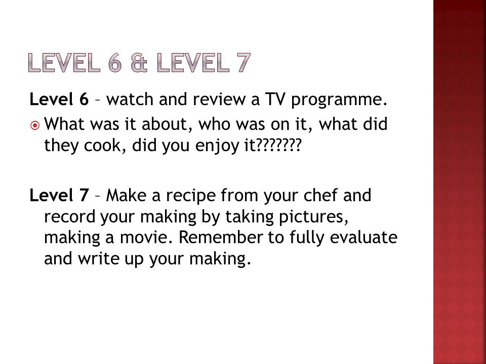 Level 6 & level 7 Level 6 – watch and review a TV programme.