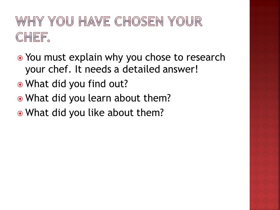 Why you have chosen your chef.
