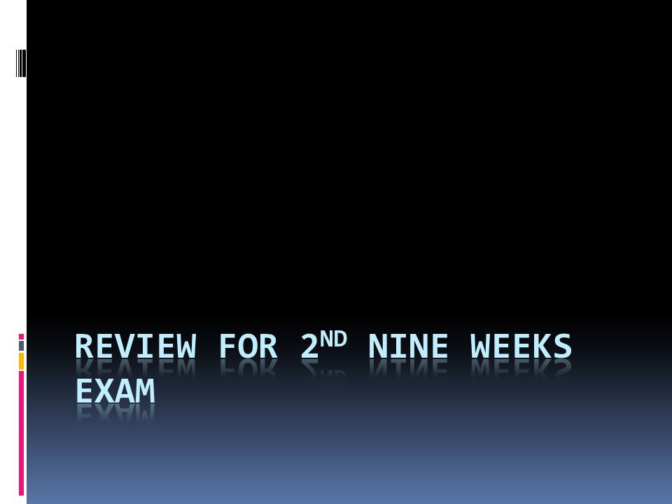 Review for 2nd Nine Weeks Exam