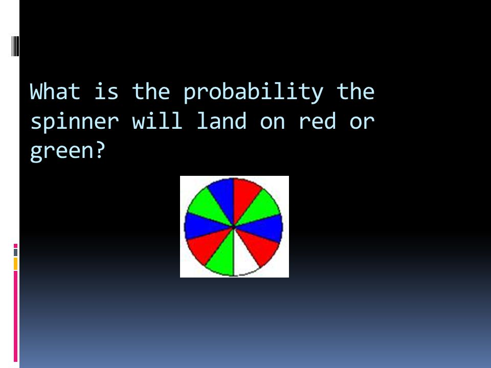 What is the probability the spinner will land on red or green