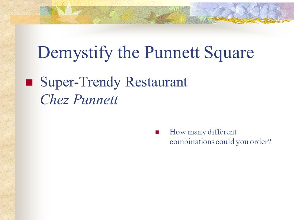 Demystify the Punnett Square
