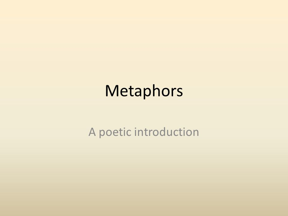 Metaphors A poetic introduction