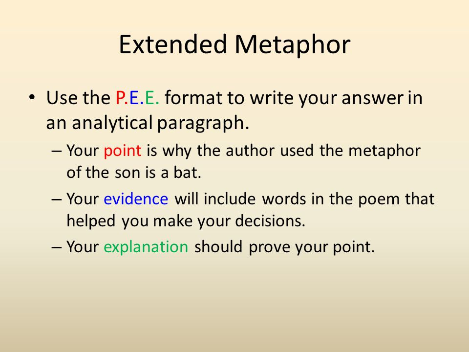 Extended Metaphor Use the P.E.E. format to write your answer in an analytical paragraph.