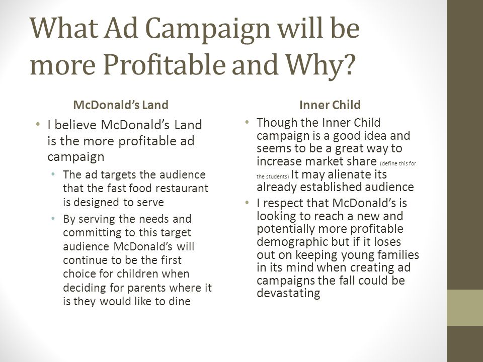 What Ad Campaign will be more Profitable and Why